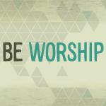 Be Worship